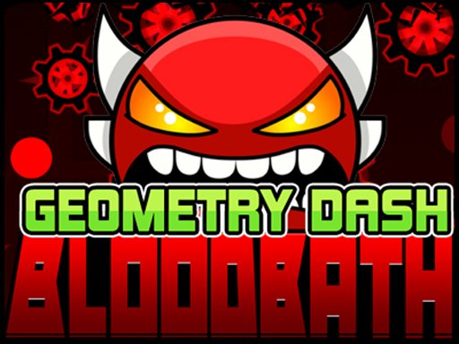 Geometry Dash Bloodbath Online